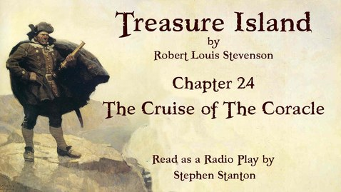 Thumbnail for entry Treasure Island - Chapter 24: The Cruise of the Coracle