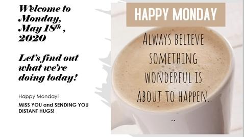 Thumbnail for entry Morning Message Monday, May 18th.webm