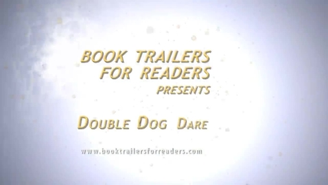Thumbnail for entry Double Dog Dare Book Trailer