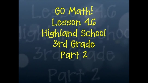 Thumbnail for entry Go Math Lesson 4.6 Part 2