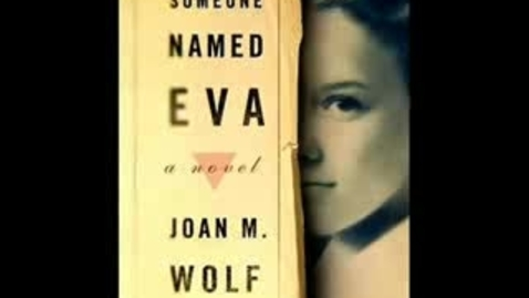 Thumbnail for entry SOMEONE NAMED EVA, by Joan M Wolf