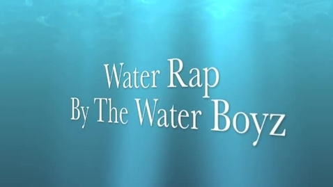 Thumbnail for entry Water Rap by The Water Boyz