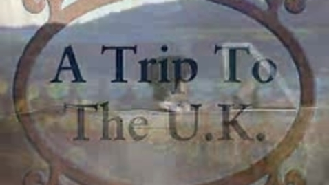 Thumbnail for entry Trip to the UK