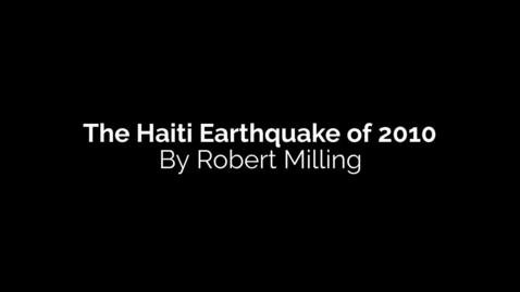 Thumbnail for entry Haiti Earthquake Robert Milling