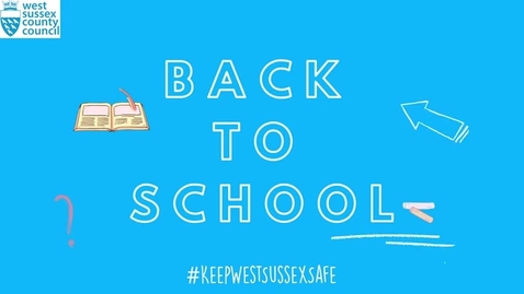 Thumbnail for entry Back to School - a message from West Sussex schoolchildren