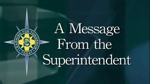 Thumbnail for entry Superintendent message