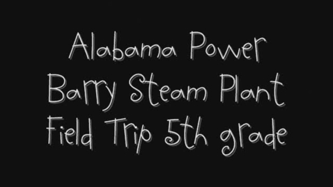 Thumbnail for entry Alabama Power Field Trip