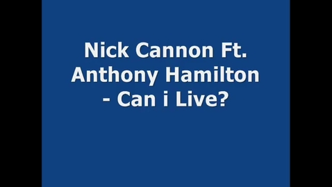 Thumbnail for entry Can I Live? by Nick Cannon
