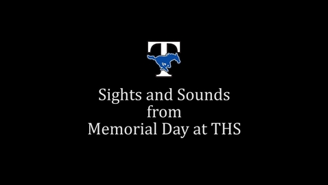 Thumbnail for entry Sights and Sounds from Memorial Day at THS
