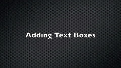 Thumbnail for entry Adding Text Boxes
