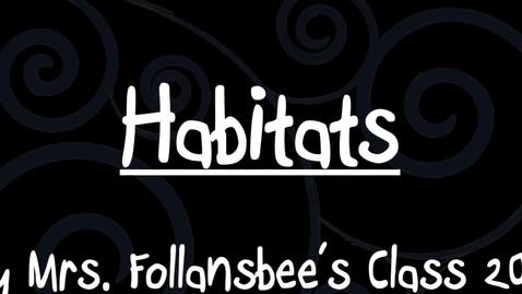 Thumbnail for entry Habitats - Grade 1 - Mrs. Follansbee