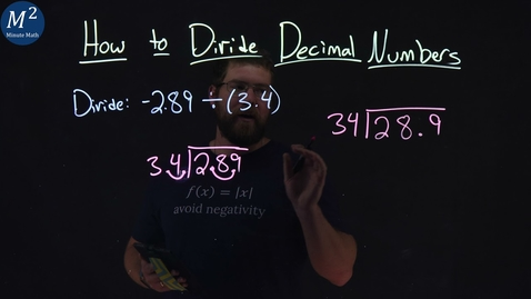 Thumbnail for entry How to Divide Decimal Numbers | Part 1 of 3 | Divide: -2.89÷(3.4) | Minute Math