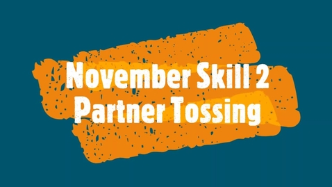 Thumbnail for entry November Skill 2 - Partner Tossing