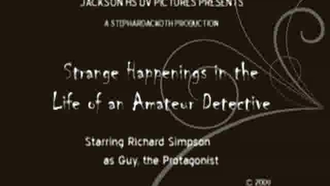 Thumbnail for entry Strange Happenings in the Life of an Amateur Detective