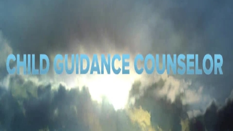 Thumbnail for entry Become a Child Guidance Counselor