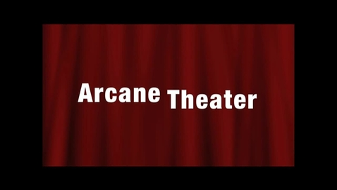Thumbnail for entry Arcane Theater #1