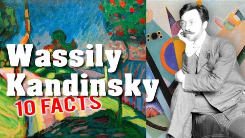 Thumbnail for entry 10 Amazing Facts about Wassily Kandinsky