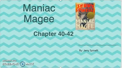 Thumbnail for entry Ch 40-41 Maniac Magee