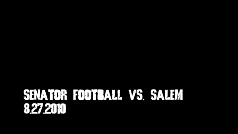 Thumbnail for entry Senator Football vs. Salem 8/27/10
