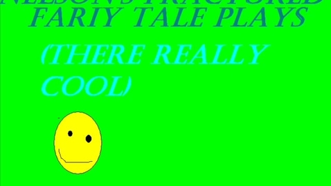 Thumbnail for entry Fractured Fairy Tale Plays