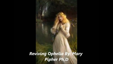 Thumbnail for entry Reviving Ophelia by: Mary Pipher