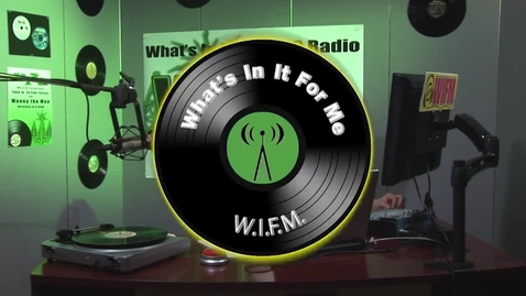 Thumbnail for entry  What's In It For Me (WIFM) Radio Intro