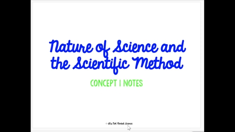 Thumbnail for entry The Nature of Science and The Scientific Method