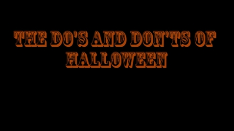 Thumbnail for entry The do's and don'ts of halloween