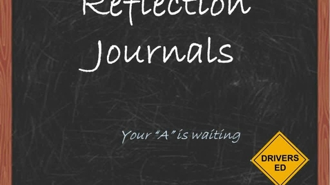 Thumbnail for entry Driver's Ed Module 2 Reflection Journal (Modules 1 and 2) Help