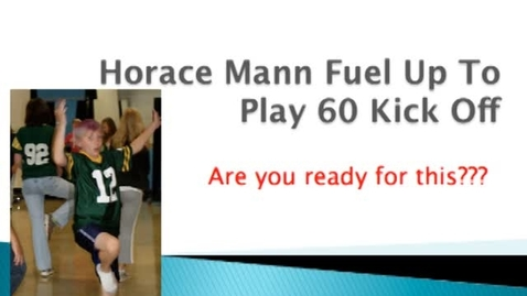Thumbnail for entry Horace Mann Fuel Up To Play 60 Kick Off