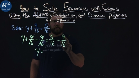 Thumbnail for entry How to Solve Equations with Fractions Using the Subtraction Property of Equality | y+9/16=5/16