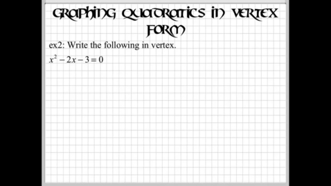 Thumbnail for entry Writing and Graphing a Quadratic in Vertex Form