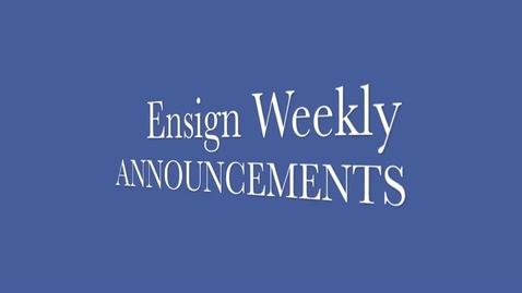 Thumbnail for entry Ensign Weekly Announcements for January 11th-15th, 2016