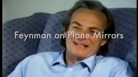 Thumbnail for entry Feynman on Plane Mirrors