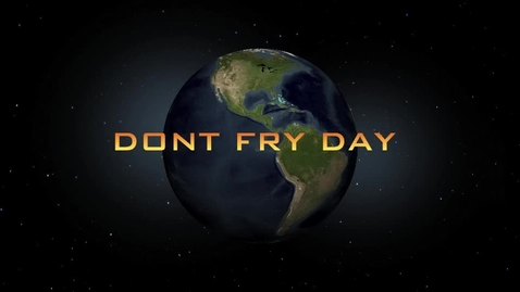 Thumbnail for entry Dont Fry Day