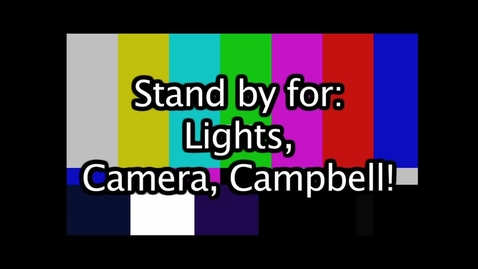 Thumbnail for entry Lights, Camera, Campbell!  10/5/12