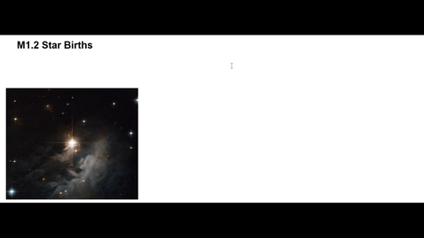 Thumbnail for entry Clip of M1.2 Birth of Stars