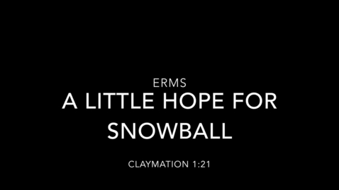 Thumbnail for entry ERHS Clermont Short Film A Little Hope For Snowball