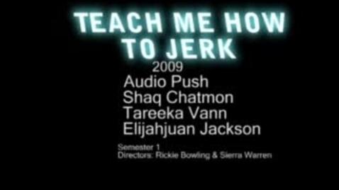 Thumbnail for entry Teach Me How to Jerk - WSCN (2009-2010)