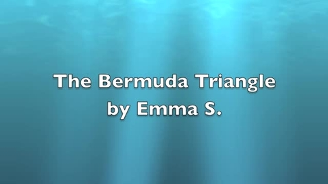 Thumbnail for entry Emma Bermuda Triangle Video