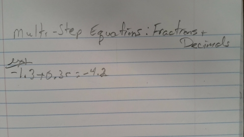 Thumbnail for entry Multi-step Equations-Fractions and Decimals