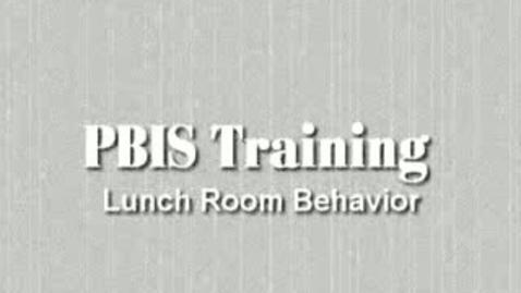 Thumbnail for entry PBIS Training Film - Lunchroom Behavior