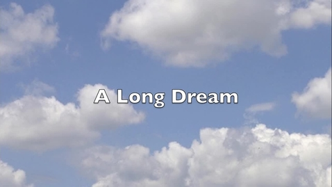Thumbnail for entry Long Dream