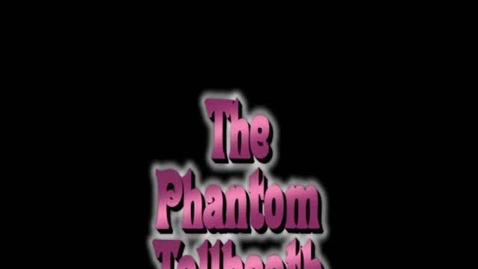Thumbnail for entry The Phantom Toll Booth Revisted