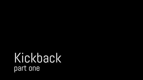 Thumbnail for entry Kickback Part One