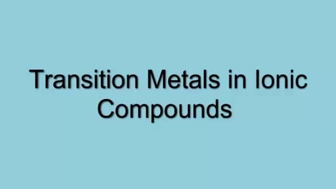Thumbnail for entry Transition Metal Ionic Compounds