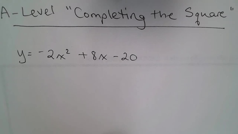 """Thumbnail for entry A-Level """"Completing the Square"""" Problems"""