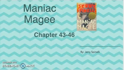 Thumbnail for entry Ch. 45-46 Maniac Magee.mp4