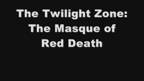 Thumbnail for entry The Masque of the Red Death - 2nd Hour Group 4