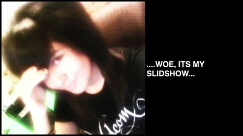 Thumbnail for entry Woe, It's My SlideShow!